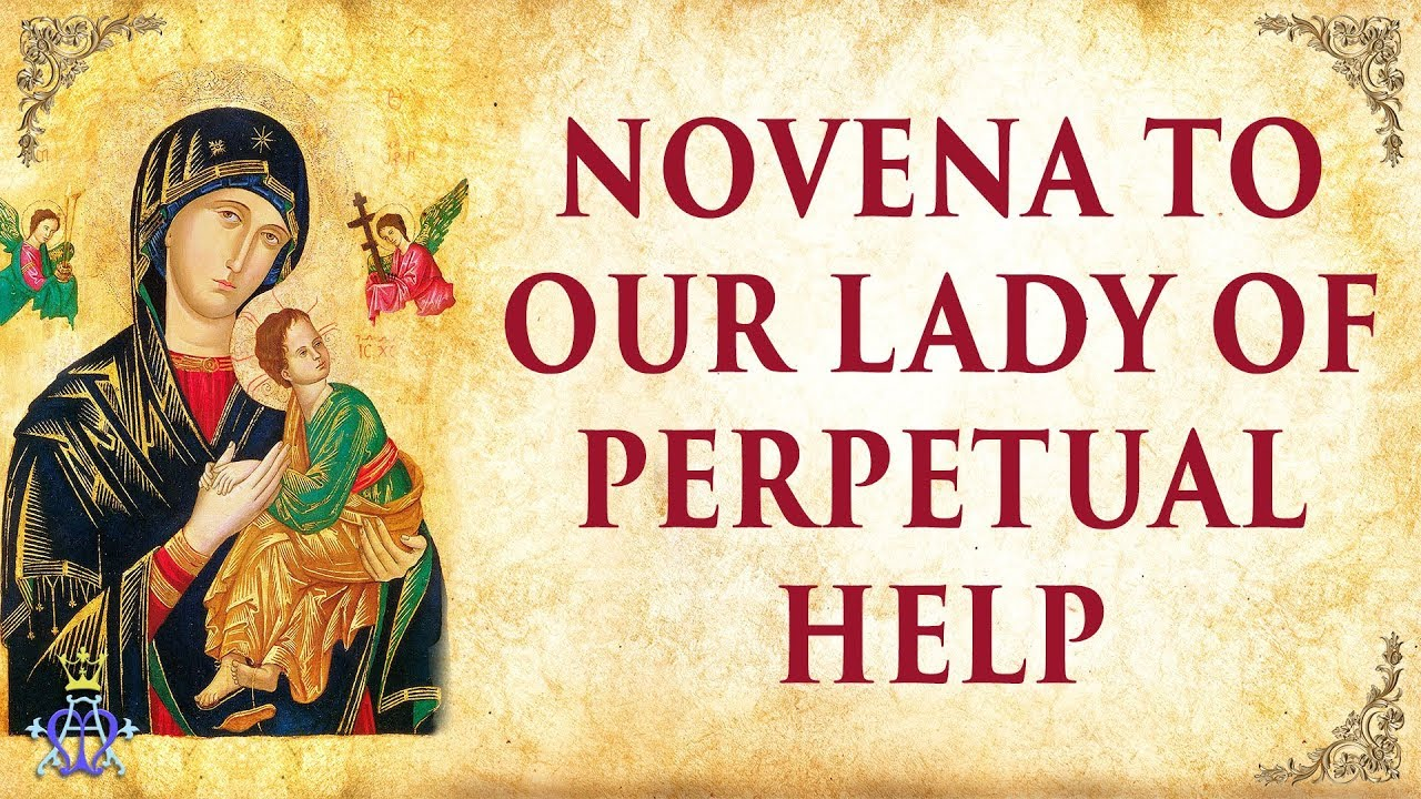 🙏 Novena to Our Lady of Perpetual Help - Very Powerful 🙏 - YouTube